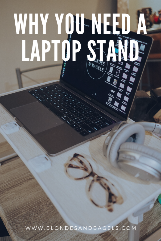 Lifestyle blogger Kelsey from Blondes and Bagels outlines the benefits of using a laptop stand.