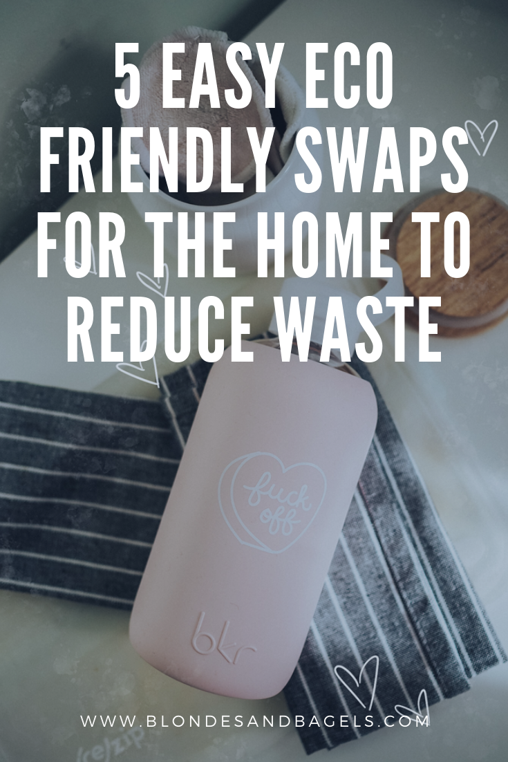 Lifestyle blogger Kelsey from Blondes and Bagels highlights easy low waste eco friendly home swaps to reduce your overall waste!