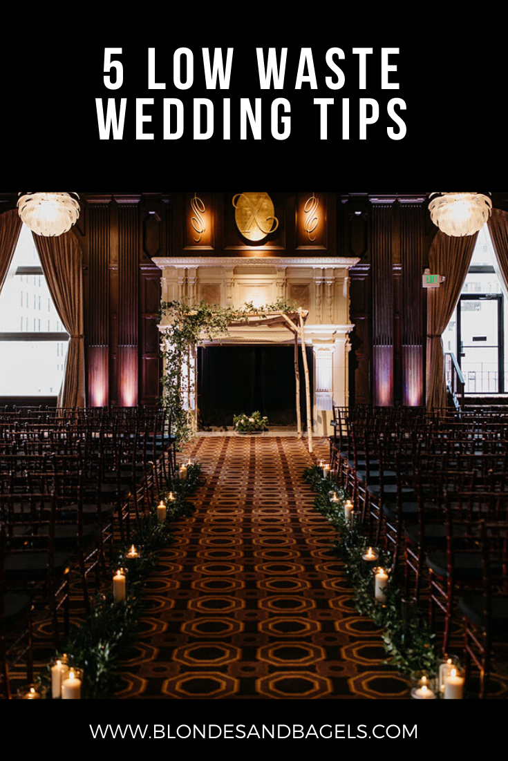 Lifestyle blogger Kelsey from Blondes & Bagels dishes out five easy low waste wedding tips and ideas for eco conscious brides!